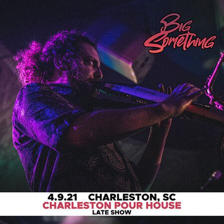 04/09/21 Charleston Pour House - Late Show, Charleston, SC