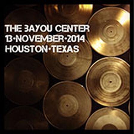 11/13/14 The Bayou Center, Houston, TX