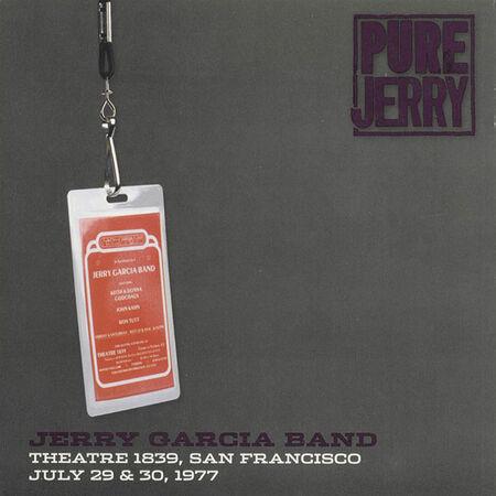 07/29/77 Pure Jerry: Theatre 1839, San Francisco, CA
