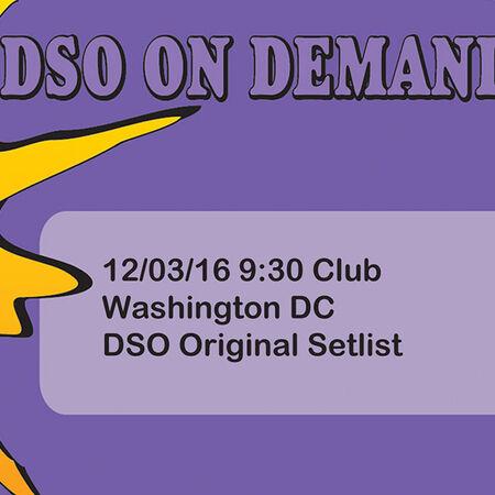 12/03/16 9:30 Club, Washington, DC