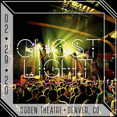 02/29/20 Ogden Theater, Denver, CO