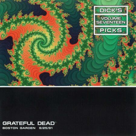 09/25/91 Dick's Picks, Vol.  17: Boston Garden, Boston, MA