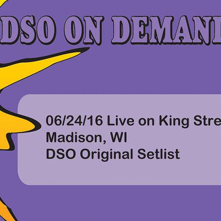 06/24/16 Live On King Street, Madison, WI