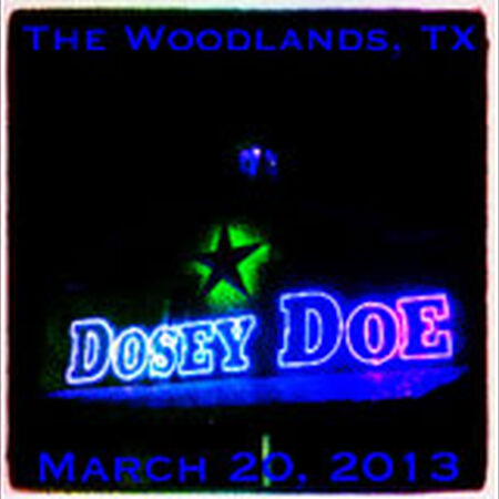 03/20/13 The Dosey Doe Big Barn, The Woodlands, TX