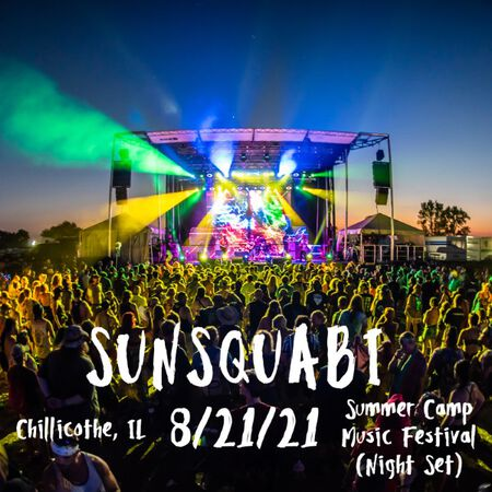 08/21/21 Summer Camp Music Festival - Late Night VIP Set, Chillicothe, IL