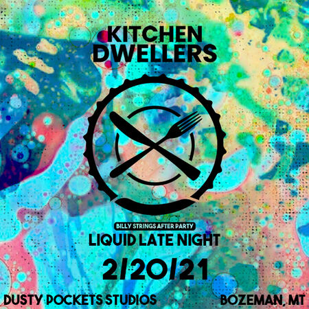 02/20/21 Liquid Late Night at Dusty Pockets Studio, Bozeman, MT