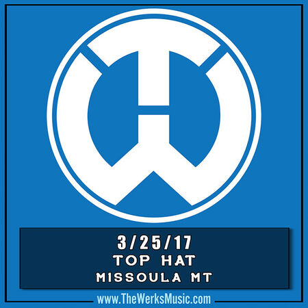 03/25/17 The Top Hat, Missoula, MT