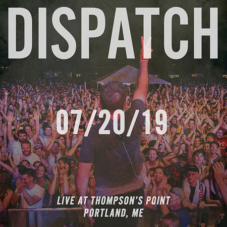07/20/19 Live at Thompson's Point, Portland, ME