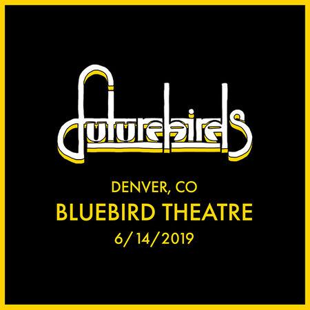 06/14/19 Bluebird Theatre, Denver, CO