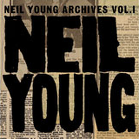 Neil Young Archives Volume I (1963 - 1972)