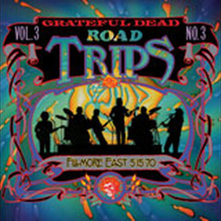 05/15/70 Road Trips Vol 3, No 3: Fillmore East, New York, NY