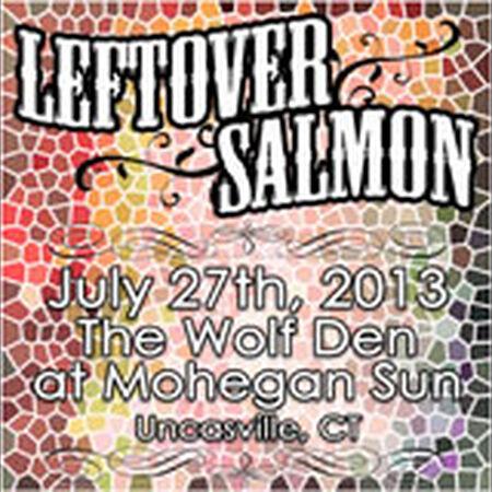 07/27/13 The Wolf Den at Mohegan Sun, Montville, CT