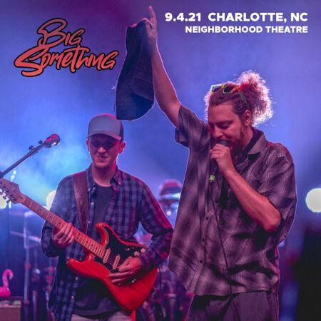 09/04/21 Neighborhood Theatre, Charlotte, NC