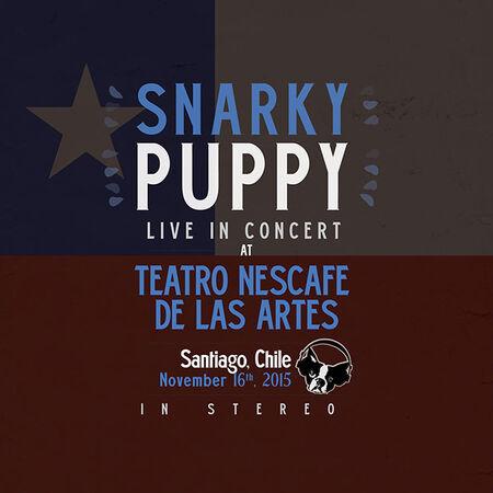 11/16/15 Teatro NESCAFE de las Artes, Santiago, CL
