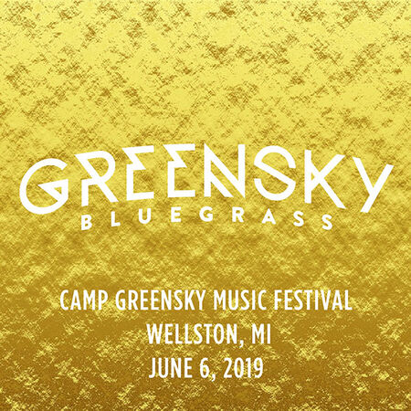 06/06/19 Camp Greensky Music Festival, Wellston, MI