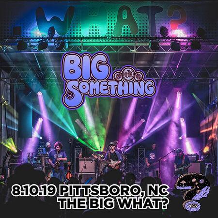 08/10/19 The Big What?, Pittsboro, NC