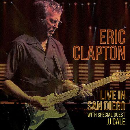03/15/07 Live in San Diego (with Special Guest JJ Cale), San Diego, CA