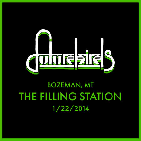 01/22/14 The Filling Station, Bozeman, MT