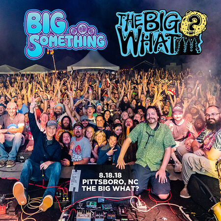 08/18/18 The Big What?, Pittsboro, NC