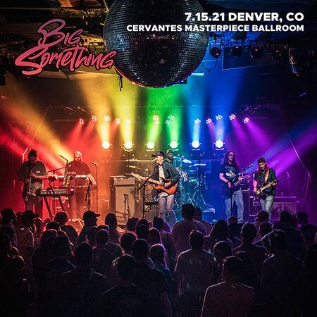 07/15/21 Cervantes' Masterpiece Ballroom, Denver, CO