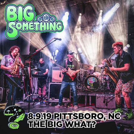 08/09/19 The Big What?, Pittsboro, NC