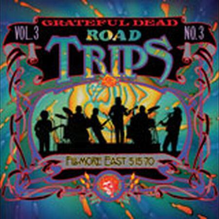 05/15/70 Road Trips Vol 3, No 3: Fillmore East, New York, NY