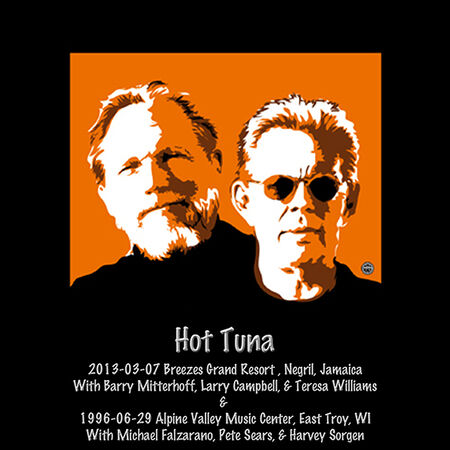 Hot Tuna Live: 3/17/2013 Negril, Jamaica & 6/29/1996 East Troy, WI