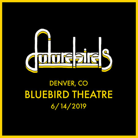 06/14/19 Bluebird Theatre, Denver, CO