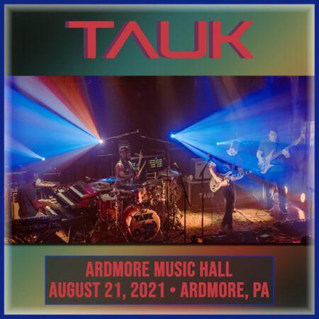 08/21/21 Ardmore Music Hall, Ardmore, PA
