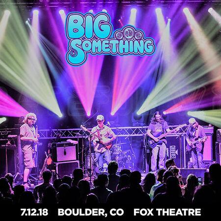 07/12/18 Fox Theatre, Boulder, CO