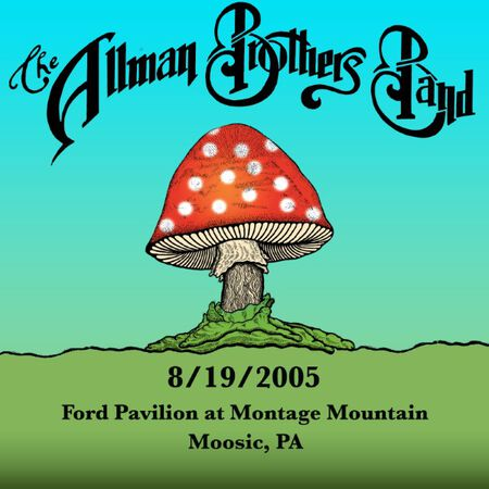 08/19/05 Ford Pavilion at Montage Mountain , Moosic , PA