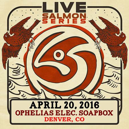 04/20/16 Ophelia's Electric Soapbox, Denver, CO