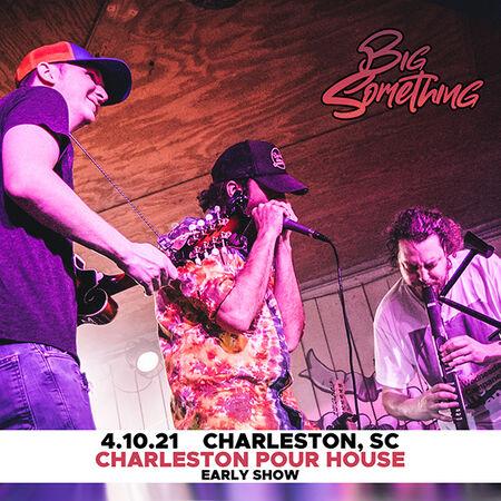 04/10/21 Charleston Pour House - Late Show, Charleston, SC