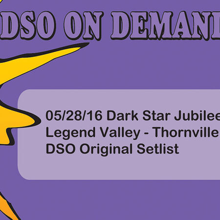05/28/16 Dark Star Jubilee, Thornville, OH