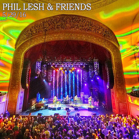 phil lesh friends online music of 05 29 2016 the capitol theatre port chester. Black Bedroom Furniture Sets. Home Design Ideas