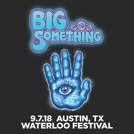 09/07/18 Waterloo Festival, Austin, TX