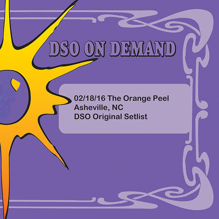 02/18/16 The Orange Peel, Asheville, NC