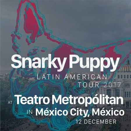12/12/17 Teatro Metropólitan, Mexico City, MX