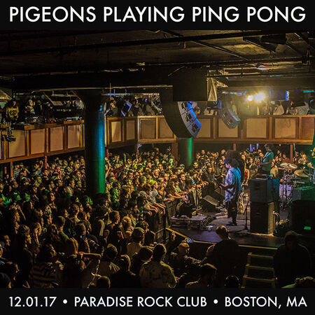 12/01/17 Paradise Rock Club, Boston, MA