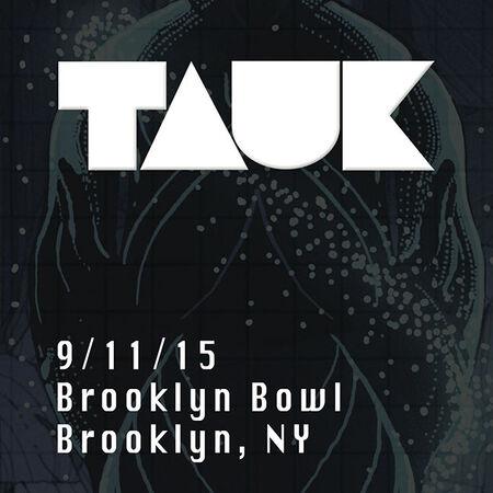 09/11/15 Brooklyn Bowl, Brooklyn, NY