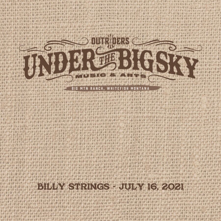 07/16/21 Under The Big Sky Music & Arts, Whitefish, MT
