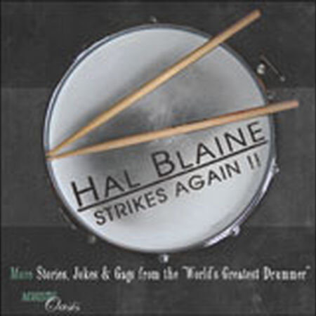 """STRIKES AGAIN - More Stories, Jokes & Gags  from the """"World's Greatest Drummer"""""""