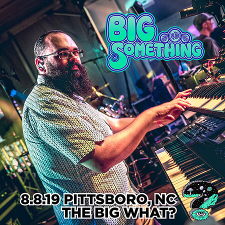 08/08/19 The Big What?, Pittsboro, NC